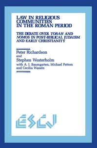 Peter Richardson et Stephen Westerholm - Law in Religious Communities in the Roman Period - The Debate over Torah and Nomos in Post-Biblical Judaism and Early Christianity.