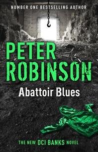 Peter Robinson - Abattoir Blues - DCI Banks 22.