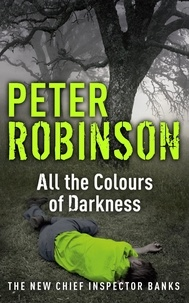 Peter Robinson - All the Colours of Darkness.