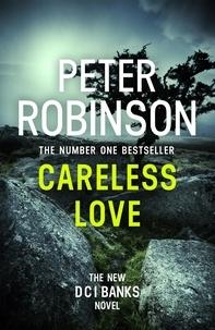 Peter Robinson - Careless Love - DCI Banks 25.