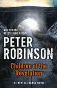 Peter Robinson - Children of the Revolution - A DCI Banks Mystery.