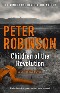 Peter Robinson - CHILDREN OF THE REVOLUTION.