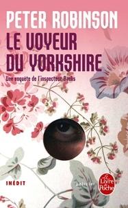 Peter Robinson - Le Voyeur du Yorkshire - INEDIT.