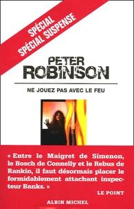 Peter Robinson - Ne jouez pas avec le feu.