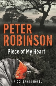 Peter Robinson - Piece of My Heart - DCI Banks 16.