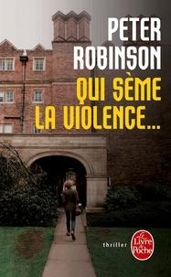 Peter Robinson - Qui sème la violence....