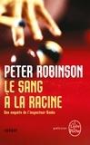 Peter Robinson - Sang à la racine - Inédit.