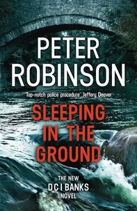 Peter Robinson - Sleeping in the Ground - DCI Banks 24.
