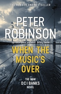Peter Robinson - When the Music's Over - DCI Banks 23.