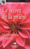 Peter Roche de Coppens - Le secret de la prière 6.