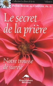 Peter Roche de Coppens - Le secret de la prière 6.
