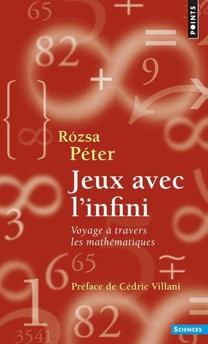 Péter Rózsa - Jeux avec l'infini - Voyage à travers les mathématiques.