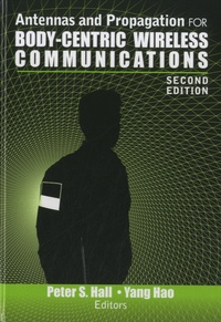 Peter S. Hall et Hao Yang - Antennas and Propagation for Body-Centric Wireless Communications.