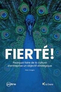 Peter S'Jongers - Fierté ! - Pourquoi faire de la culture d'entreprise un objectif stratégique.