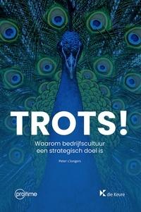 Peter s'Jongers - Trots! - Waarom bedrijfscultuur een strategisch doel is.