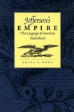 Peter-S Onuf - Jefferson's Empire - The Language of American Nationhood.