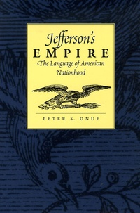 Peter-S Onuf - Jefferson's Empire - The Language of American Nationhood.