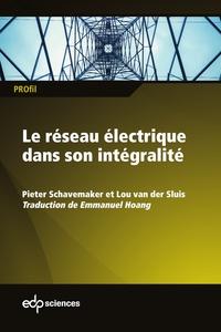 Les dix meilleurs téléchargements d'ebook Le réseau électrique dans son intégralité par Peter Schavemaker, Lou Van der Sluis (French Edition) FB2 9782759822270