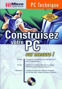 CONSTRUISEZ VOTRE PC SUR MESURE! Avec un CD-ROM.pdf