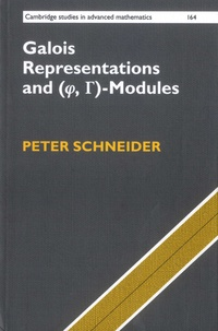 Peter Schneider - Galois Representations and (Phi, Gamma)-Modules.