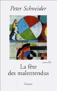 Peter Schneider - La fête des malentendus.