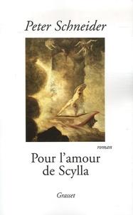 Peter Schneider - Pour l'amour de Scylla.