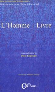 Peter Schnyder - L'homme-livre - Des hommes et des livres - de l'Antiquité au XXe siècle.