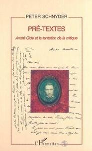 Peter Schnyder - Pre-textes - andre gide et la tentation de la critique.