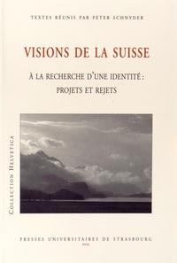 Peter Schnyder - Visions de la Suisse - A la recherche d'une identité : projets et rejets.