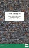Peter Schnyder et Frédérique Toudoire-Surlapierre - Voir & être vu - Réflexions sur le champ scopique dans la littérature et la culture européenne.