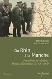 Peter Schöttler - Du Rhin à la Manche - Frontières et relations franco-allemandes au XXe siècle.