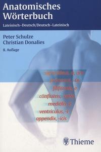 Peter Schulze et Christian Donalies - Anatomisches Wörterbuch - Lateinisch - Deutsch / Deutsch - Lateinisch.