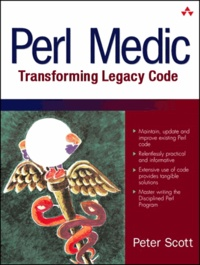 Peter Scott - Perl Medic - Transforming Legacy Code.