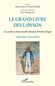Galabria.be Le grand livre des Lawson - Les archives d'une famille africaine d'Aného (Togo) Volume 1 (1841-1877) Image