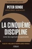 Peter Senge - La cinquième discipline - Levier des organisations apprenantes.