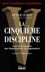 Peter Senge et Alain Gauthier - La cinquième discipline.