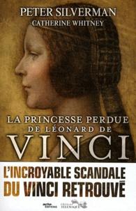 Peter Silverman - La princesse perdue de Léonard de Vinci.