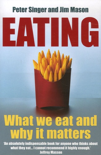 Peter Singer et Jim Mason - Eating.