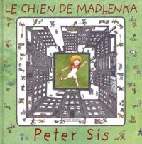 Peter Sis - Le chien de Madlenka.