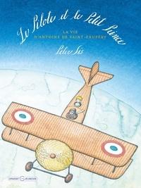 Le Pilote et le Petit Prince - La vie dAntoine de Saint-Exupéry.pdf