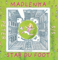 Peter Sis - Madlenka star du foot.