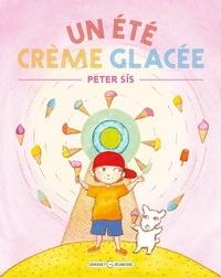 Peter Sis - Un été crème glacée.