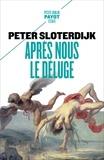 Peter Sloterdijk - Après nous le déluge - Les Temps modernes comme expérience antigénéalogique.