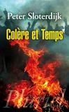 Peter Sloterdijk - Colère et Temps - Essai politico-psychologique.