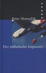 Peter Sloterdijk - Der Ästhetische Imperativ.