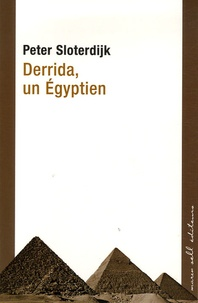 Peter Sloterdijk - Derrida, un Egyptien - Le problème de la pyramide juive.