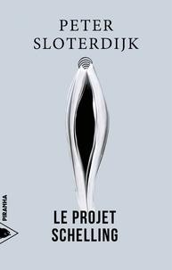Peter Sloterdijk - Le projet Schelling.
