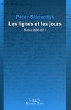 Peter Sloterdijk - Les lignes et les jours - Notes 2008-2011.