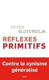 Peter Sloterdijk - Réflexes primitifs - Considérations psychopolitiques sur les inquiétudes européennes.