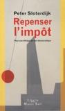 Peter Sloterdijk - Repenser l'impôt - Pour une éthique du don démocratique.